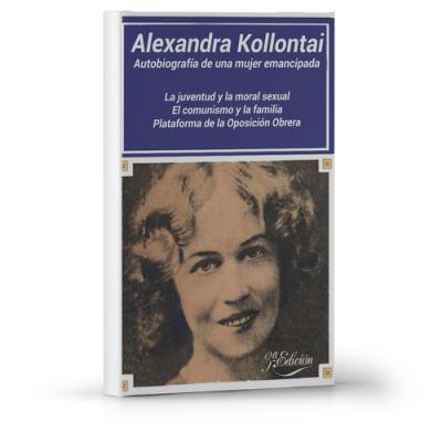 Alexandra Kollontai - Autobiografía de una mujer emancipada