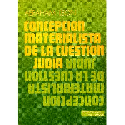 Concepción materialista de la cuestión judía Abraham León