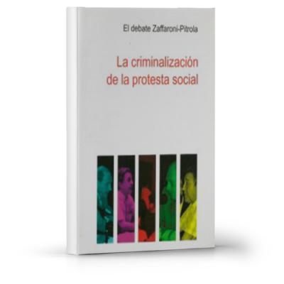 La criminalización de la protesta social debate Nestor Pitrola EugenioZaffaroni