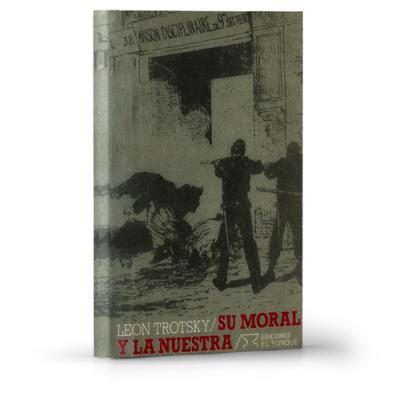 Su moral y la nuestra Leon Trotsky