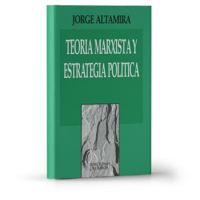 Teoría marxista y estrategia política